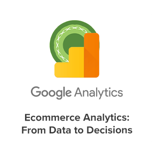 Google Ecommerce Analytics From Data to Decisions Certification of Eight Media