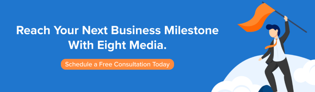 Eight Media helps businesses and brands reach their next business milestone through data-driven digital marketing